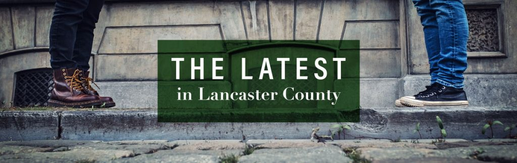 The Latest in Lancaster County